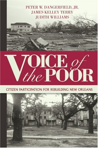 Voice of the Poor: Citizen Participation for Rebuilding New Orleans 9780595400645