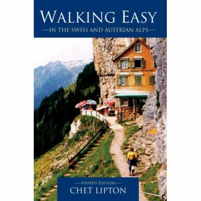 Walking Easy: In the Swiss and Austrian Alps 9780595413300