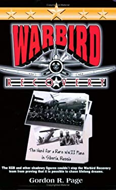 Warbird Recovery: The Hunt for a Rare WWII Plane in Siberia, Russia 9780595354788