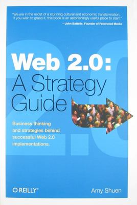 Web 2.0: A Strategy Guide 9780596529963