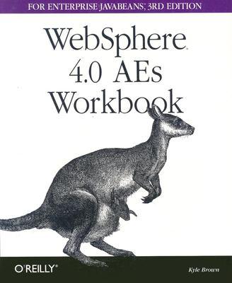 Websphere 4.0 AES Workbook for Enterprise Java Beans 9780596004187