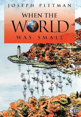 When the World Was Small 9780595651399