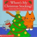 Where's My Christmas Stocking?: A Lift & Touch Book 9780590568708