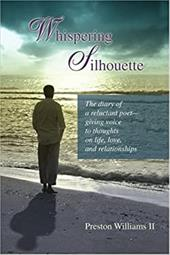 Whispering Silhouette: The Diary of a Reluctant Poet- Giving Voice to Thoughts on Life, Love, and Relationships