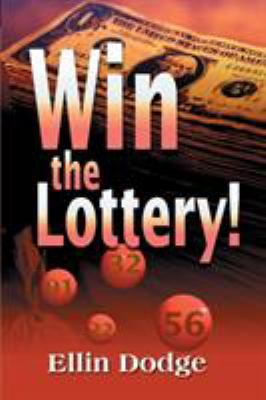 Win the Lottery!: How to Pick Your Personal Lucky Numbers 9780595141333