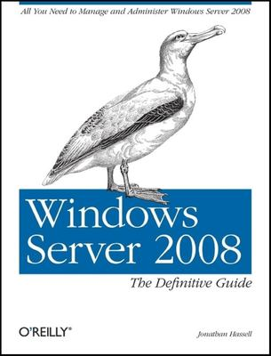 Windows Server 2008: The Definitive Guide 9780596514112