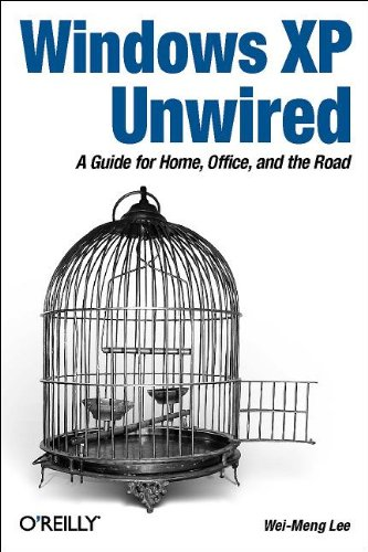 Windows XP Unwired: A Guide for Home, Office, and the Road 9780596005368