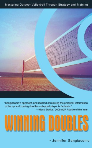 Winning Doubles: Mastering Outdoor Volleyball Through Strategy and Training 9780595458639