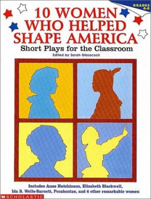 Women Who Made a Difference: 10 Short Plays for the Classroom 9780590896450