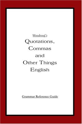 Woodroof's Quotations, Commas and Other Things English: Instructor's Reference Edition 9780595362981