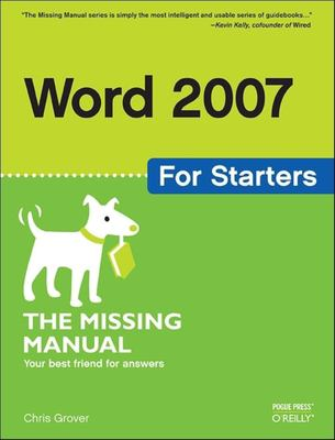 Word 2007 for Starters: The Missing Manual 9780596528300
