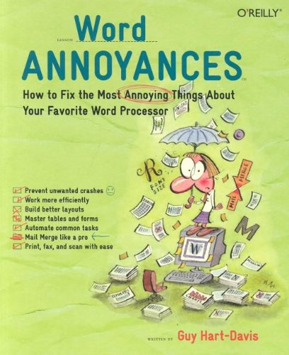 Word Annoyances: How to Fix the Most ANNOYING Things about Your Favorite Word Processor 9780596009540