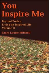 You Inspire Me: Beyond Poetry, Living an Inspired Life Volume II 2141696