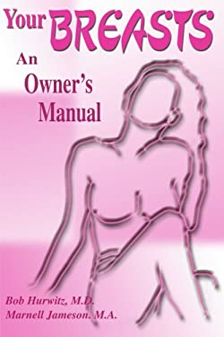 Your Breast: An Owner's Manual 9780595132799