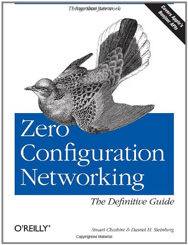 Zero Configuration Networking: The Definitive Guide 9780596101008