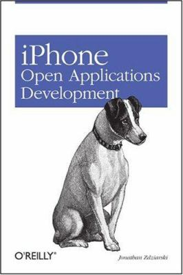 iPhone Open Application Development: Write Native Objective-C Applications for the iPhone 9780596518554
