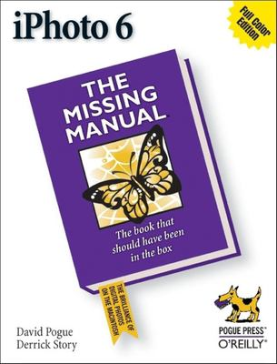 iPhoto 6: The Missing Manual 9780596527259