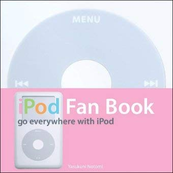 iPod Fan Book: Go Everywhere with iPod 9780596007768
