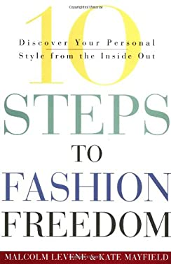 10 Steps to Fashion Freedom: Discover Your Personal Style from the Inside Out 9780609606452