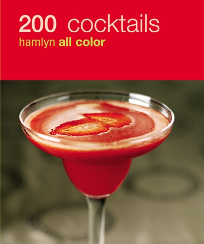 200 Cocktails: Hamlyn All Color 9780600618744