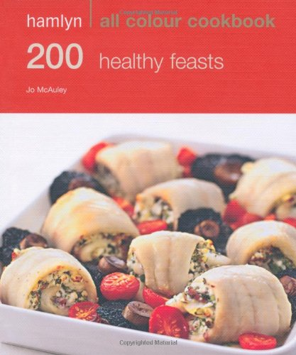 200 Healthy Feasts 9780600623557