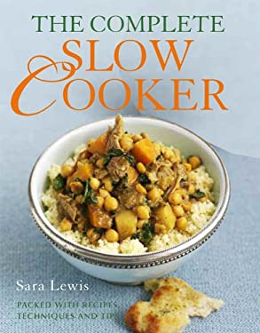 The Complete Slow Cooker: Packed with Recipes, Techniques, and Tips 9780600621669