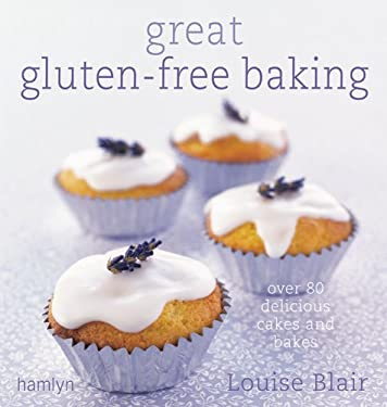 Great Gluten-Free Baking: Over 80 Delicious Cakes and Bakes 9780600621836