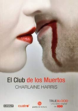 El Club de los Muertos = Club Dead 9780606147781