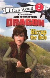 Hiccup the Hero - Grosvenor, Charles / Gerard, Justin / Hapka, Catherine