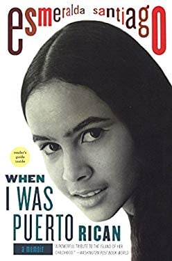 When I Was Puerto Rican: A Memoir 9780606148818