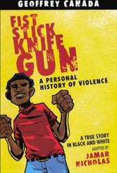 Fist Stick Knife Gun: A Personal History of Violence 14711468