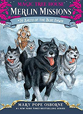Balto of the Blue Dawn (Magic Tree House Merlin Missions)