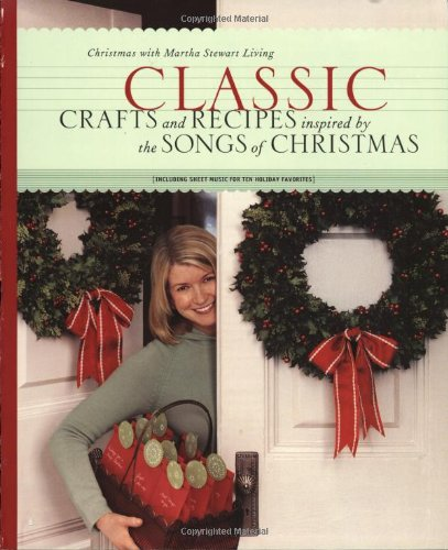 Classic Crafts and Recipes Inspired by the Songs of Christmas 9780609809372