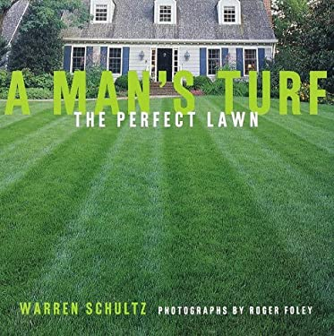 A Man's Turf: The Perfect Lawn 9780609600689