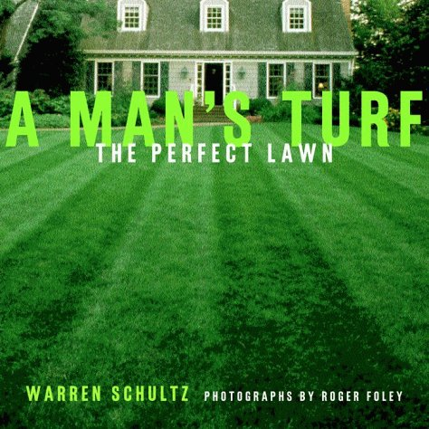 A Man's Turf: The Perfect Lawn 9780609805695