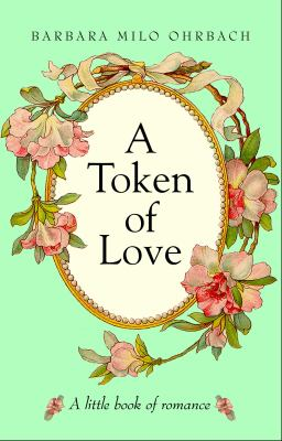 A Token of Love: A Little Book of Romance 9780609605011