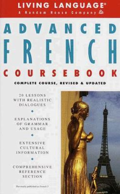 Advanced French Coursebook: Complete Course, Revised & Updated 9780609804490
