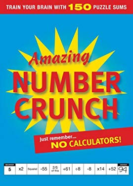 Amazing Number Crunch: Train Your Brain with 150 Puzzle Sums 9780600620549