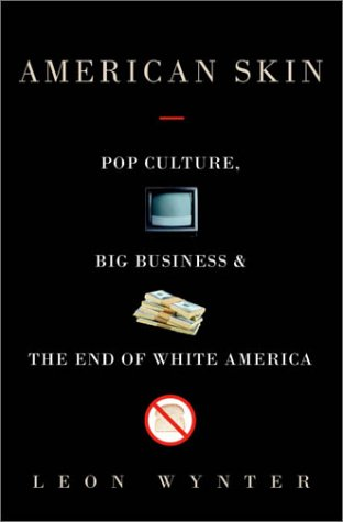 American Skin: Pop Culture, Big Business, and the End of White America