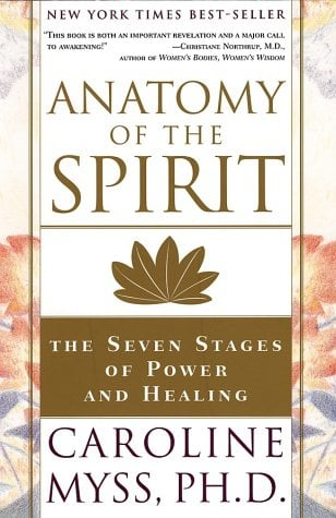 Anatomy of the Spirit: The Seven Stages of Power and Healing 9780609800140