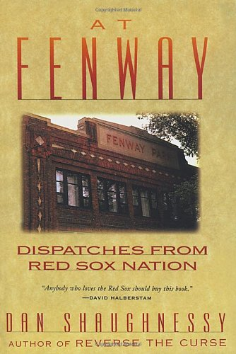 At Fenway: Dispatches from Red Sox Nation 9780609800911