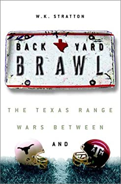 Backyard Brawl: Inside the Blood Feud Between Texas and Texas A & M 9780609610534
