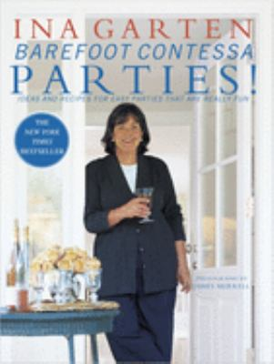 Barefoot Contessa Parties!: Ideas and Recipes for Easy Parties That Are Really Fun 9780609606445