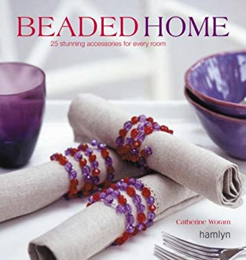 Beaded Home: 25 Stunning Accessories for Every Room 9780600616009