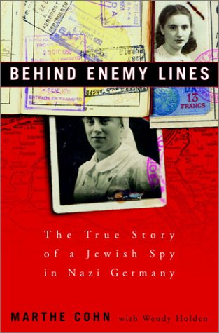 Behind Enemy Lines: The True Story of a French Jewish Spy in Nazi Germany 9780609610541