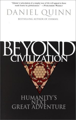 Beyond Civilization: Humanity's Next Great Adventure 9780609805367