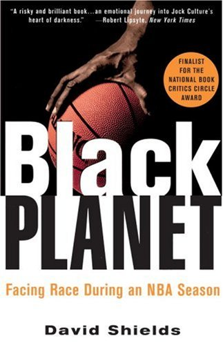 Black Planet: Facing Race During an NBA Season 9780609806661
