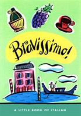 Bravissimo!: A Little Book of Italian 9780609606186