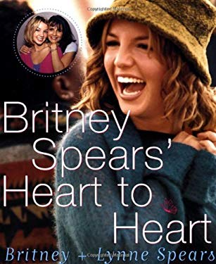 Britney Spears' Heart to Heart 9780609807019