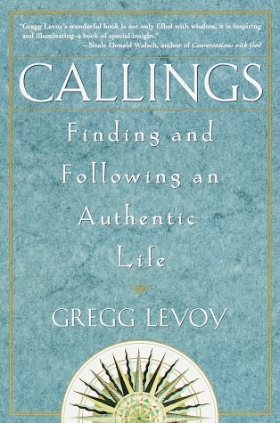 Callings: Finding and Following an Authentic Life 9780609803707